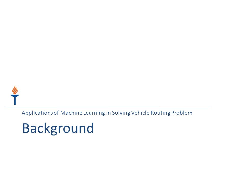 Applications of Machine Learning in Solving Vehicle Routing Problem