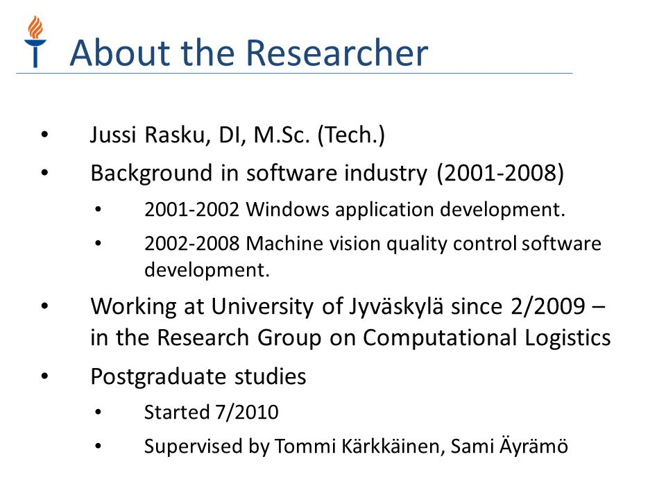 About the Researcher Jussi Rasku, DI, M.Sc. (Tech.)