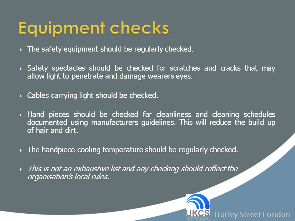 Equipment checks The safety equipment should be regularly checked.