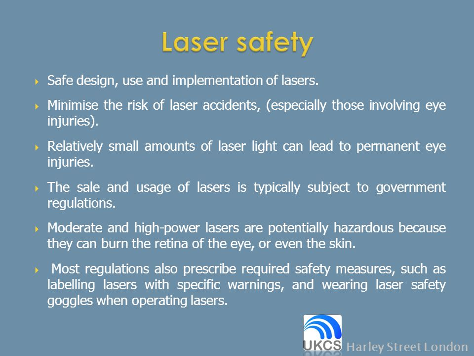 Laser safety Safe design, use and implementation of lasers.