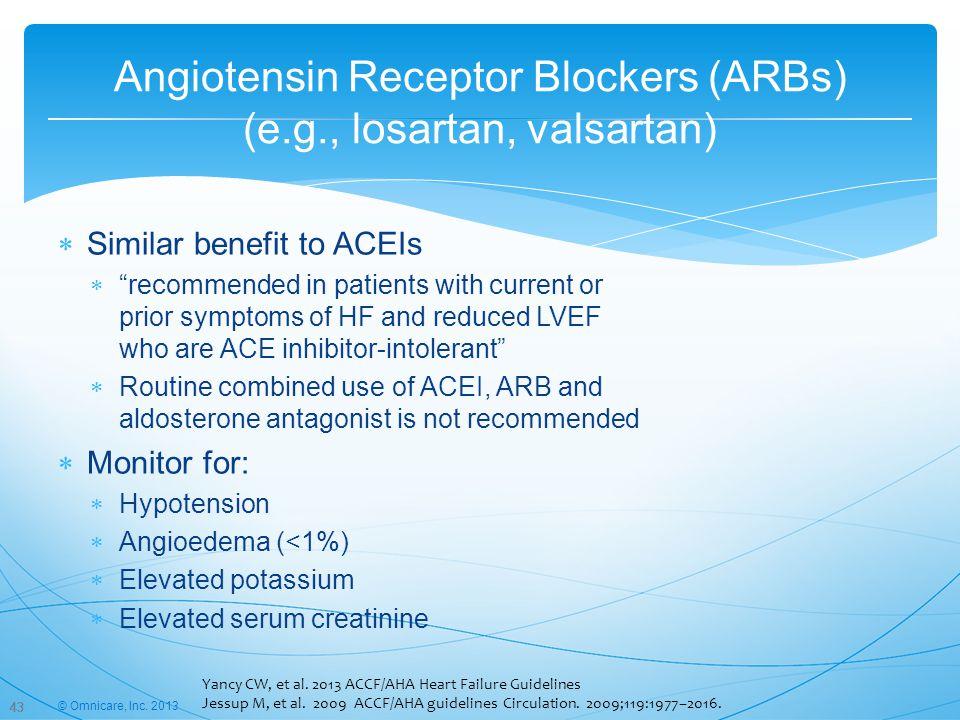Angiotensin Receptor Blockers (ARBs) (e.g., losartan, valsartan)