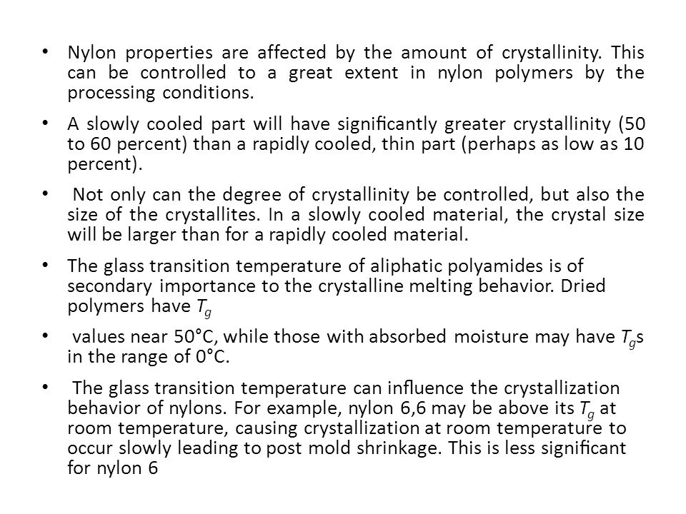 Nylon properties are affected by the amount of crystallinity