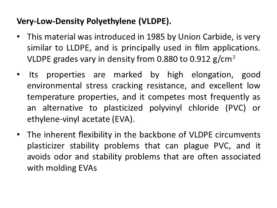 Very-Low-Density Polyethylene (VLDPE).