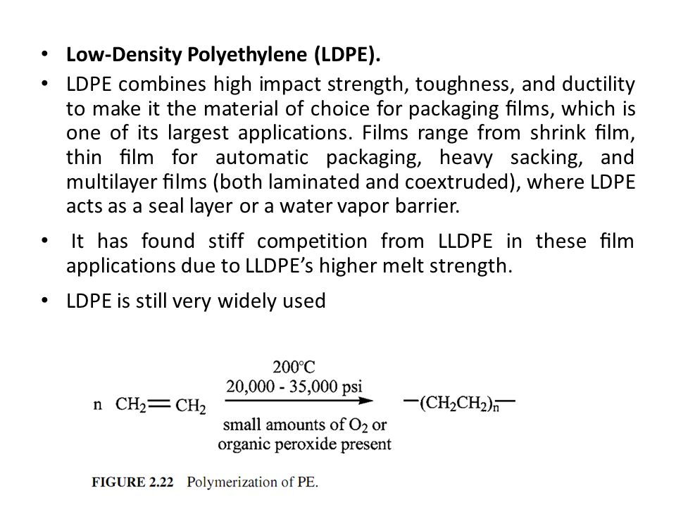 Low-Density Polyethylene (LDPE).