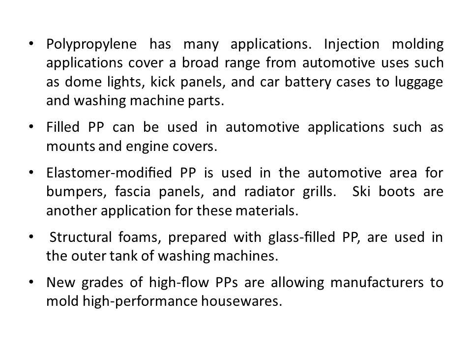 Polypropylene has many applications