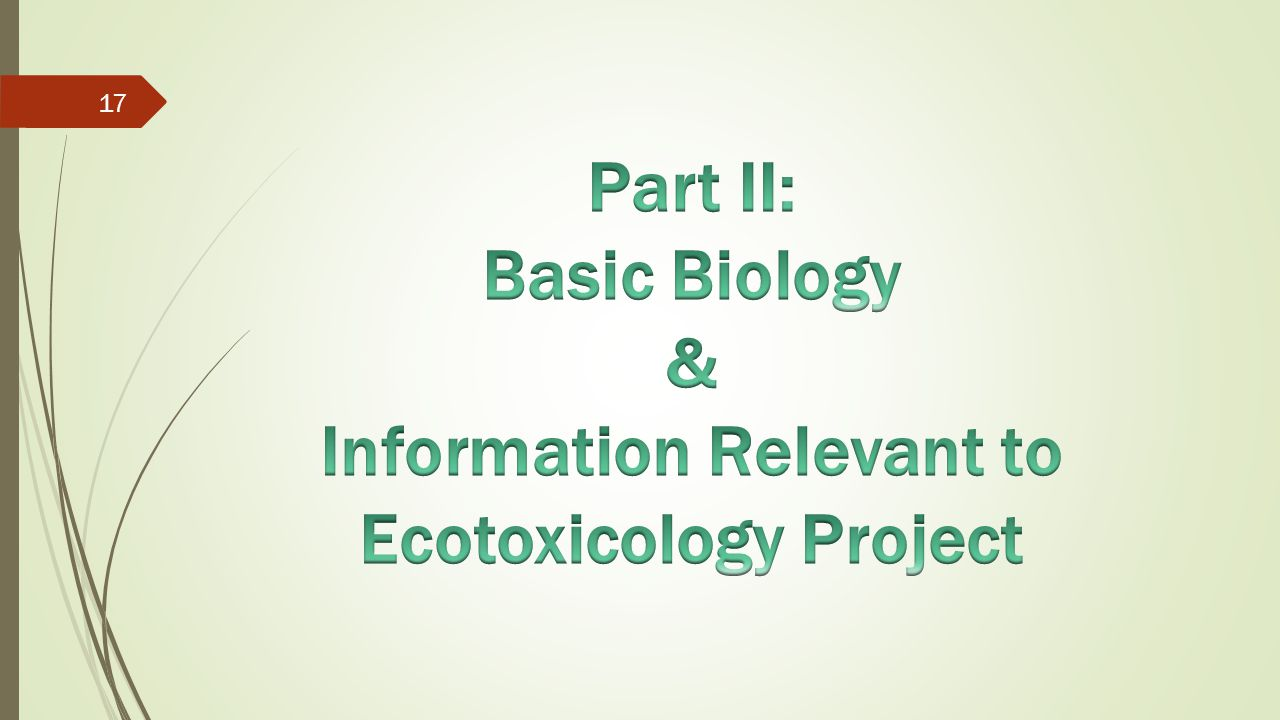Part II: Basic Biology & Information Relevant to Ecotoxicology Project