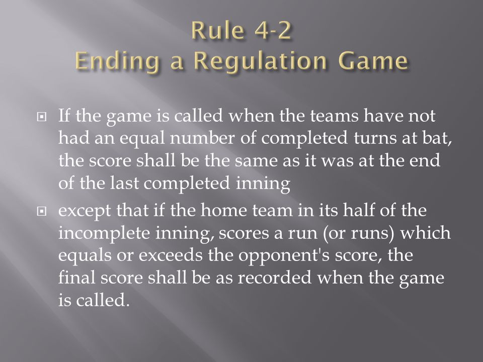 Rule 4-2 Ending a Regulation Game