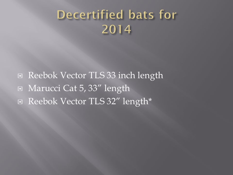 Decertified bats for 2014 Reebok Vector TLS 33 inch length