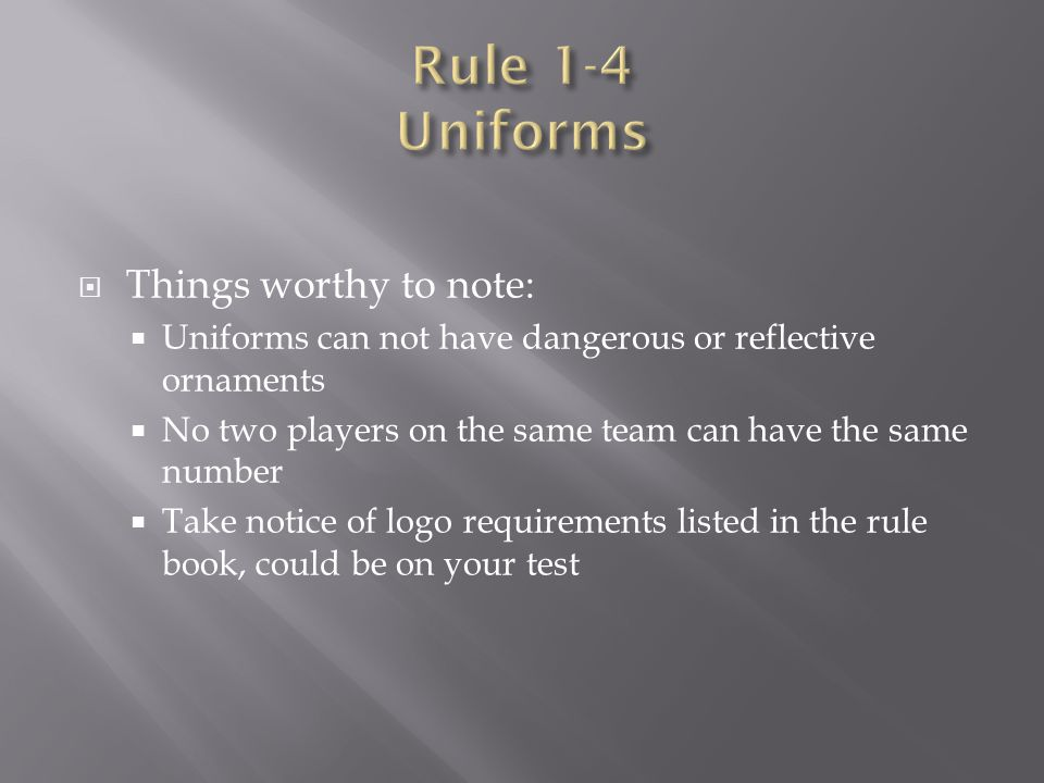 Rule 1-4 Uniforms Things worthy to note: