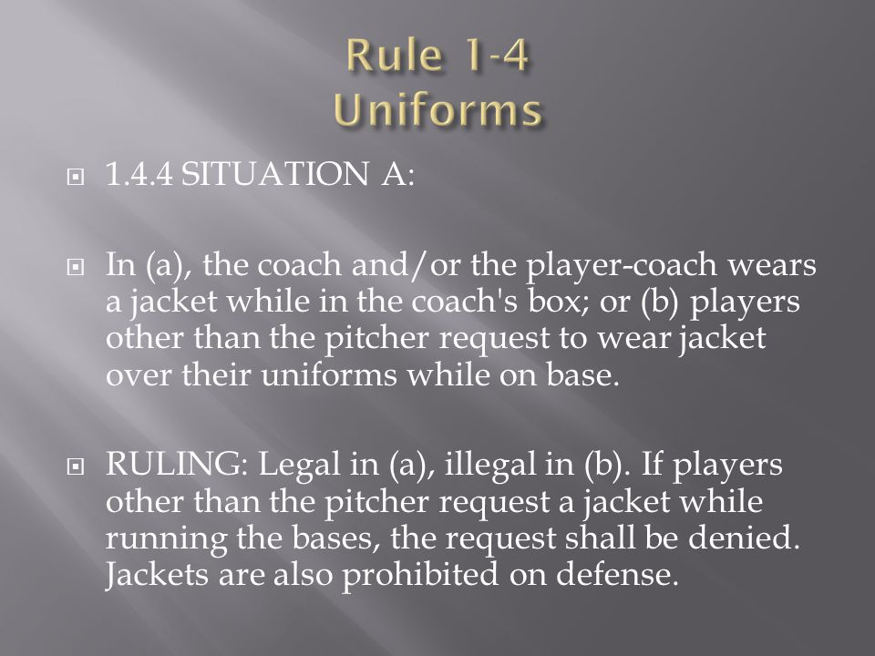 Rule 1-4 Uniforms 1.4.4 SITUATION A: