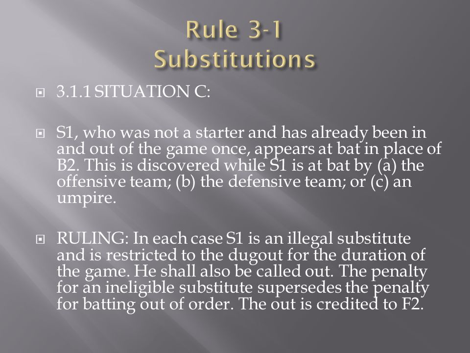 Rule 3-1 Substitutions 3.1.1 SITUATION C: