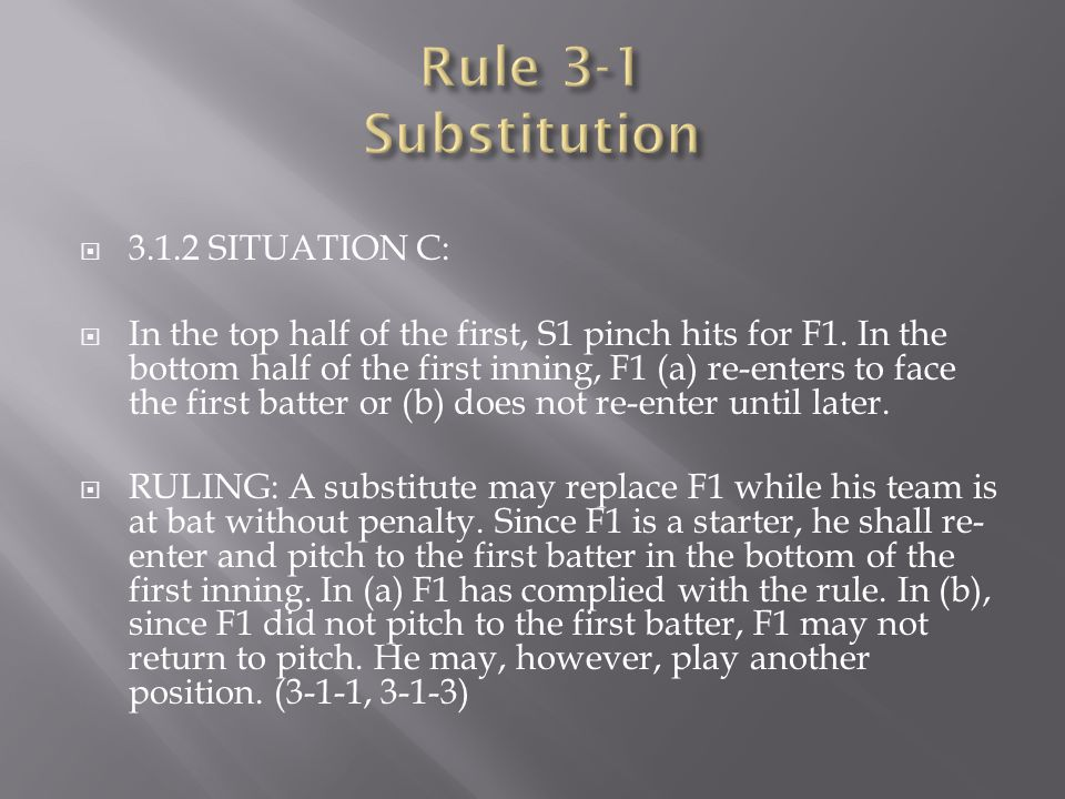 Rule 3-1 Substitution 3.1.2 SITUATION C: