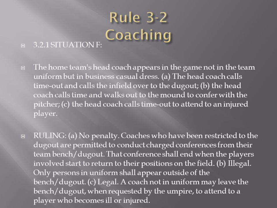 Rule 3-2 Coaching 3.2.1 SITUATION F: