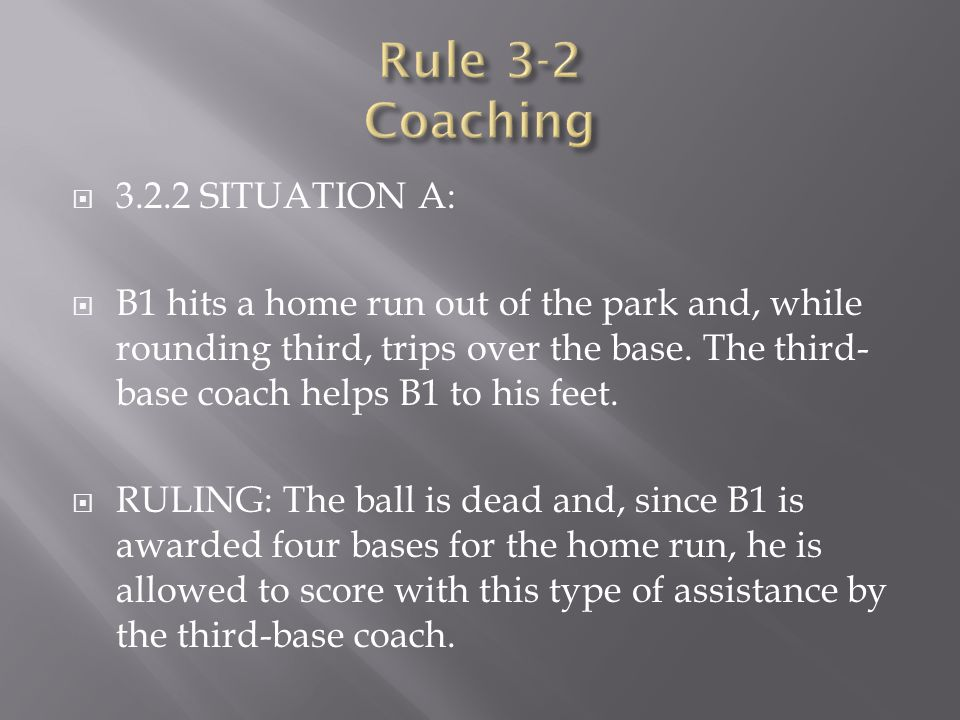 Rule 3-2 Coaching 3.2.2 SITUATION A: