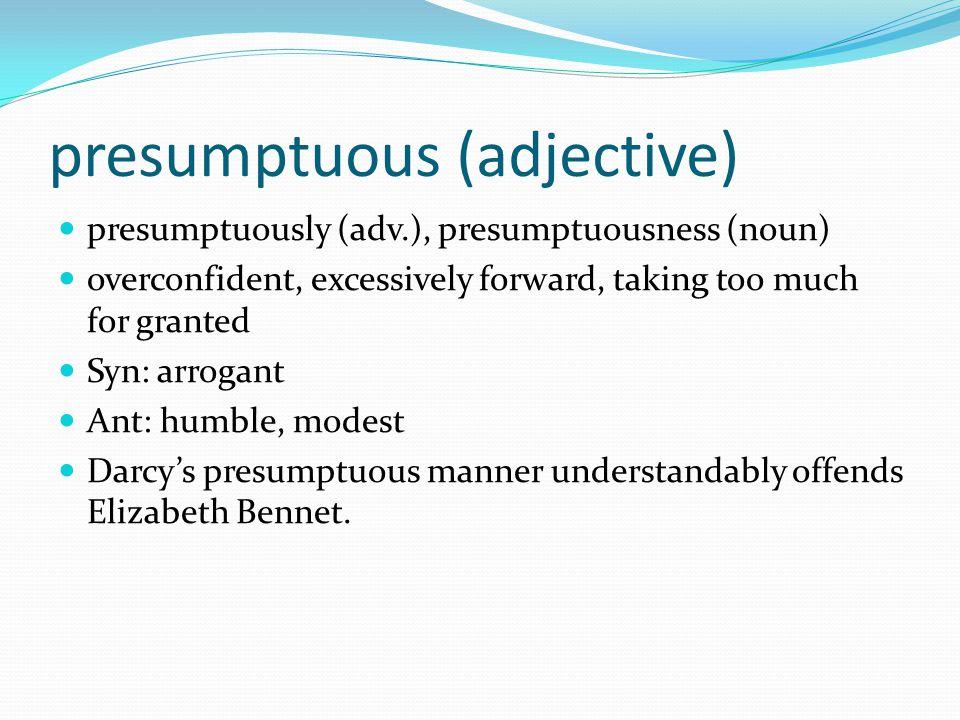 presumptuous (adjective)