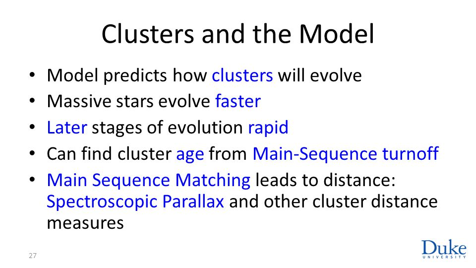 Clusters and the Model Model predicts how clusters will evolve