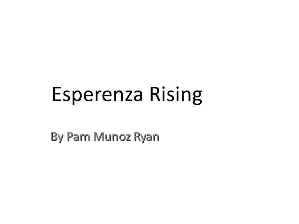 Esperenza Rising By Pam Munoz Ryan