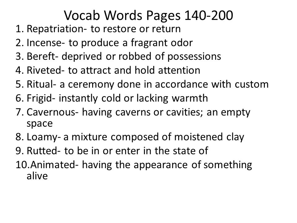 Vocab Words Pages 140-200 Repatriation- to restore or return