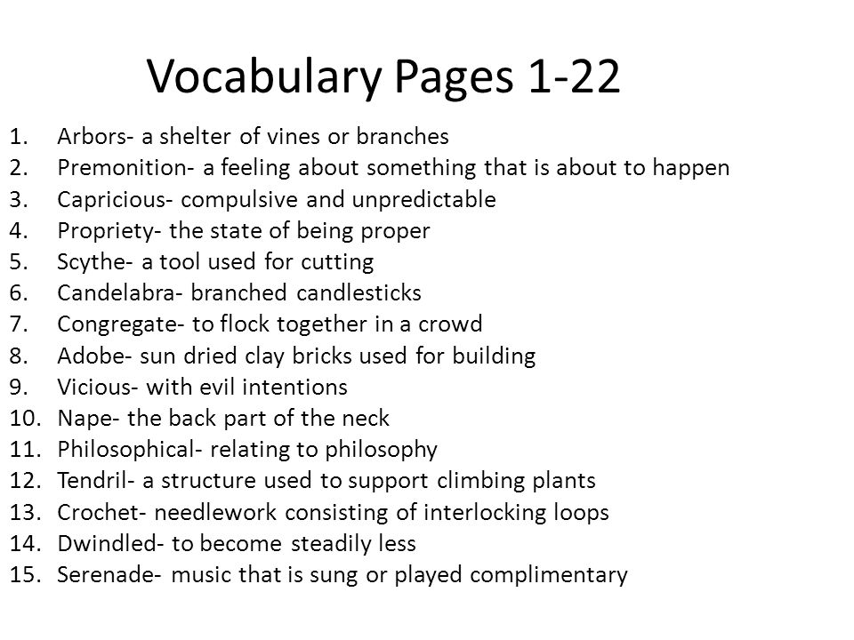 Vocabulary Pages 1-22 Arbors- a shelter of vines or branches