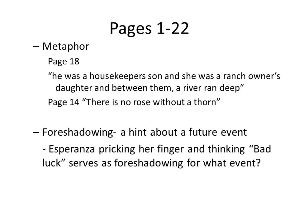 Pages 1-22 Metaphor Foreshadowing- a hint about a future event