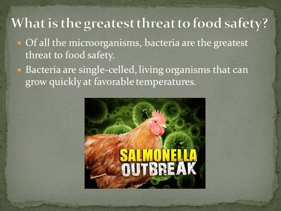 What is the greatest threat to food safety