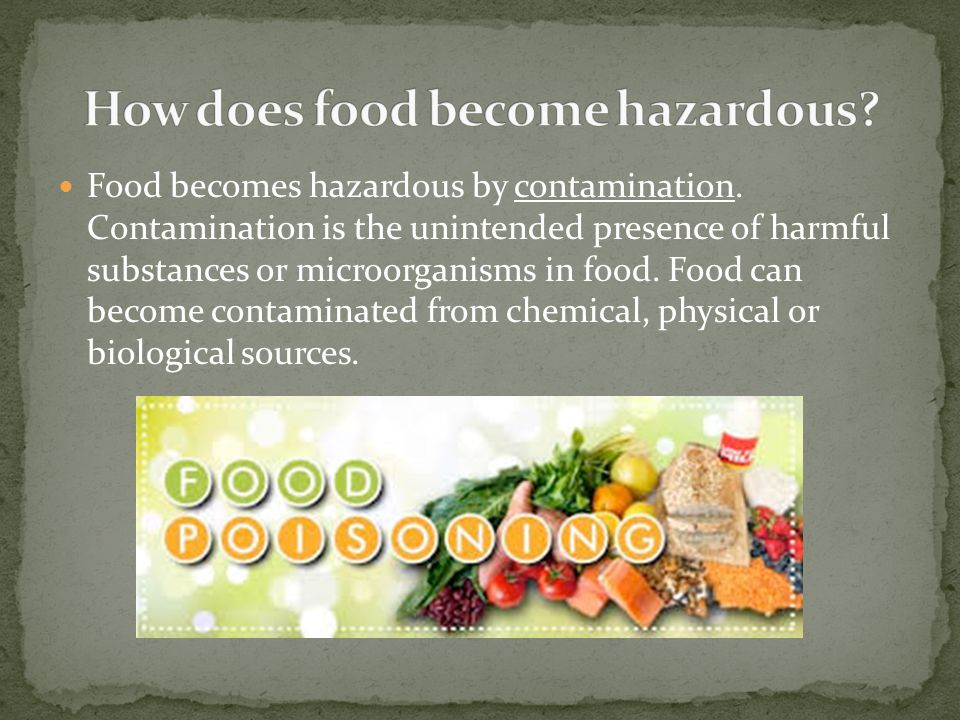 How does food become hazardous