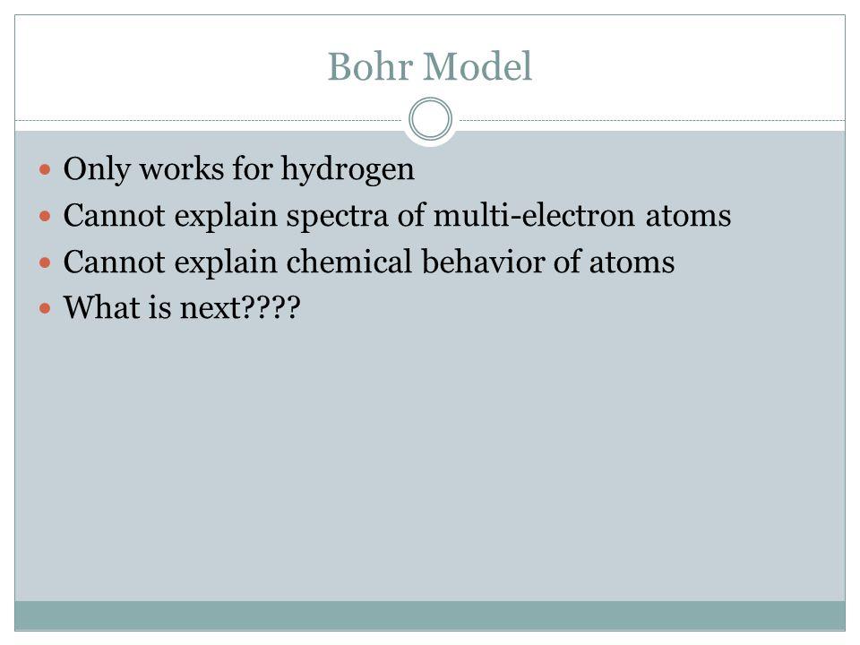 Bohr Model Only works for hydrogen
