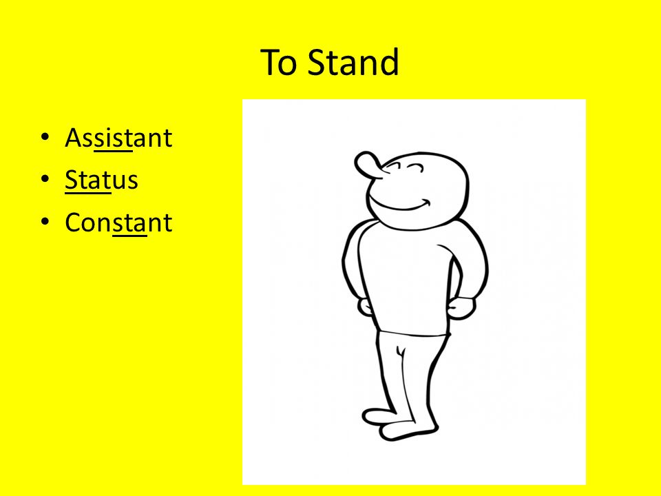 To Stand Assistant Status Constant