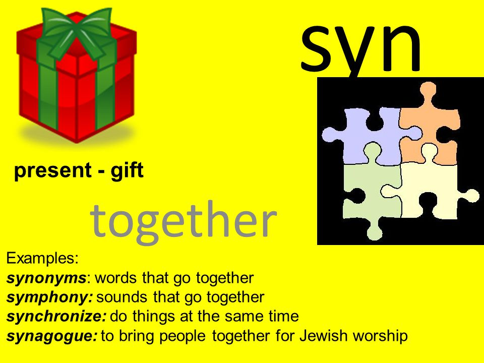 syn together present - gift Examples: synonyms: words that go together