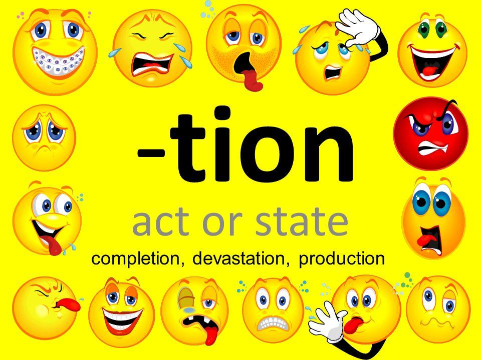 completion, devastation, production