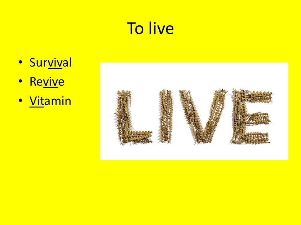 To live Survival Revive Vitamin