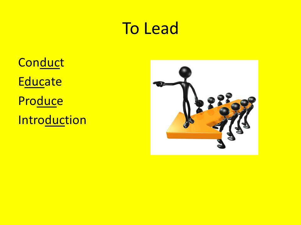 To Lead Conduct Educate Produce Introduction