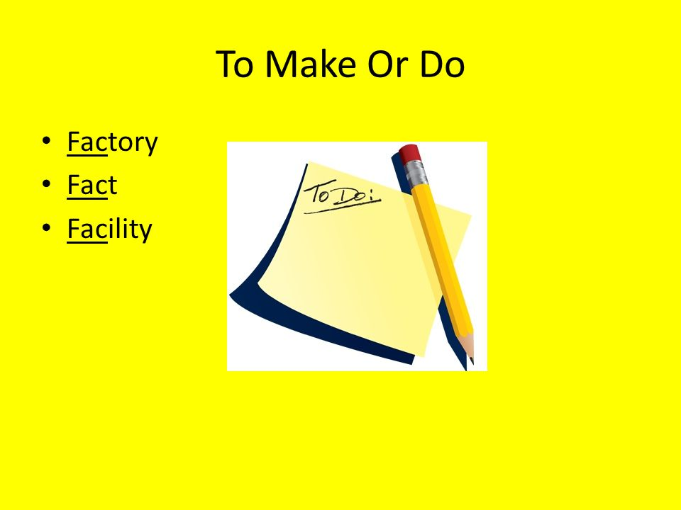 To Make Or Do Factory Fact Facility