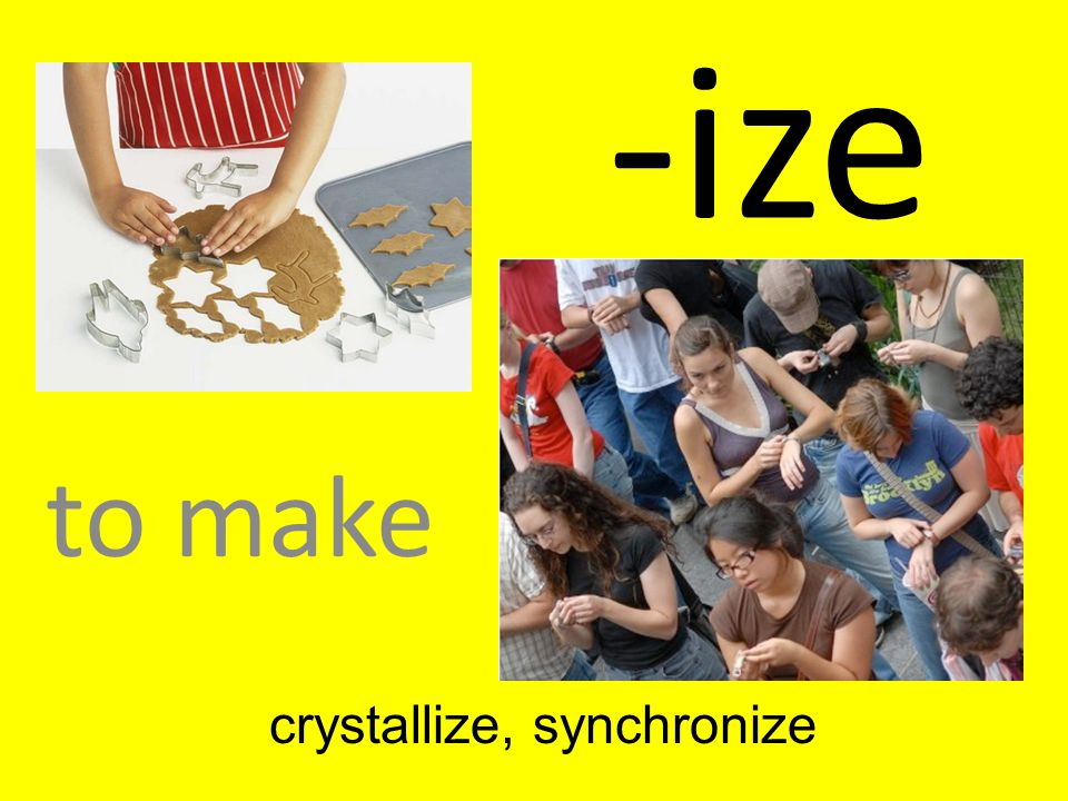 crystallize, synchronize