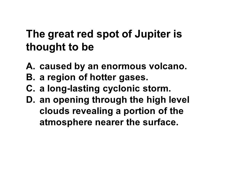 The great red spot of Jupiter is thought to be