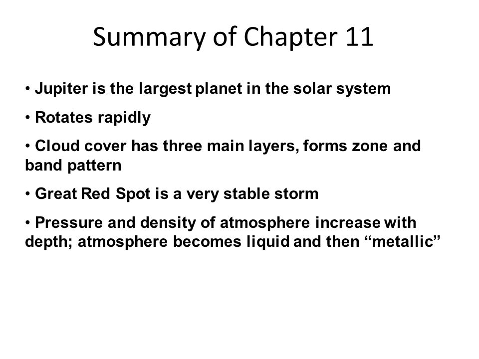 Summary of Chapter 11 Jupiter is the largest planet in the solar system. Rotates rapidly.