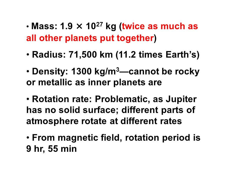 Radius: 71,500 km (11.2 times Earth's)