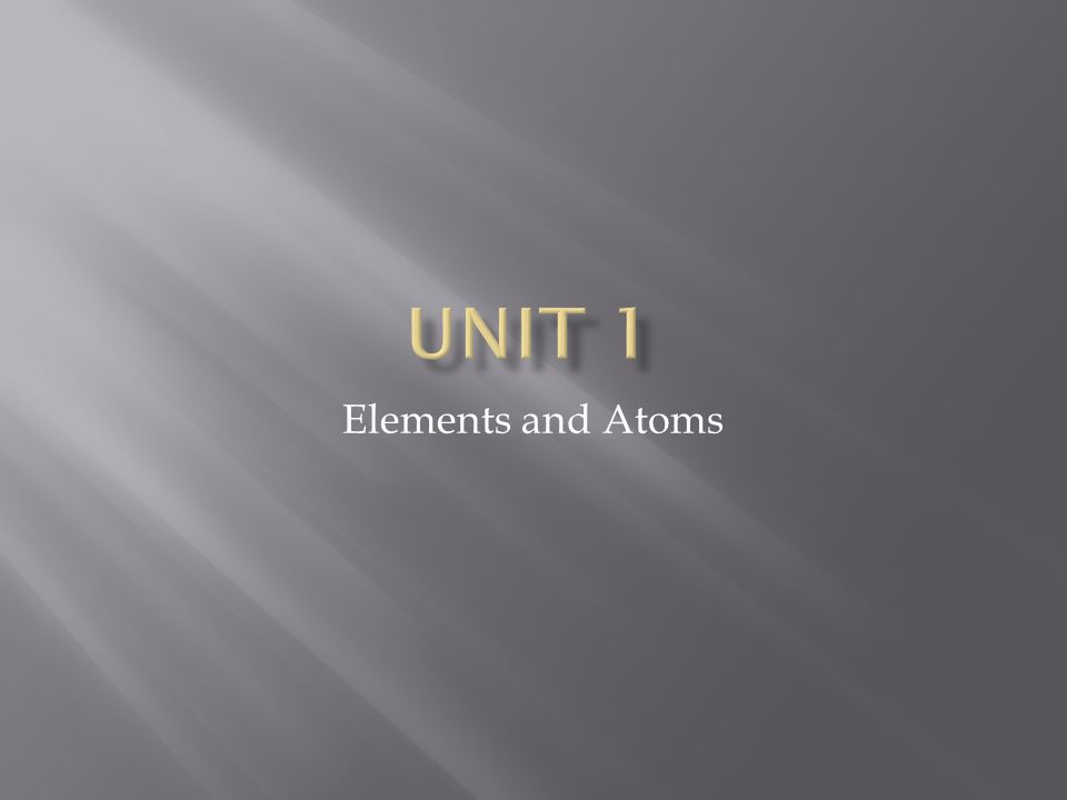 Unit 1 Elements and Atoms