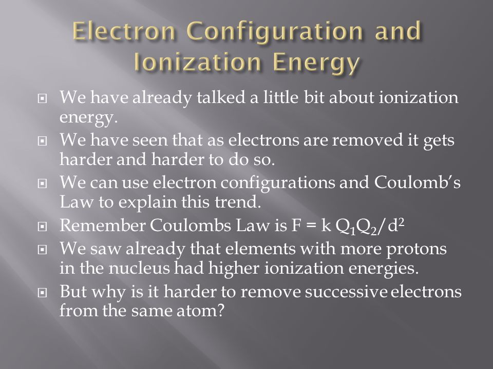 Electron Configuration and Ionization Energy