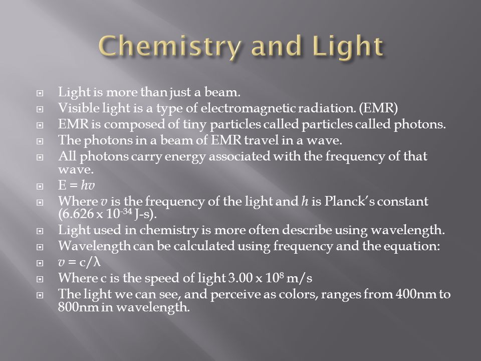 Chemistry and Light Light is more than just a beam.
