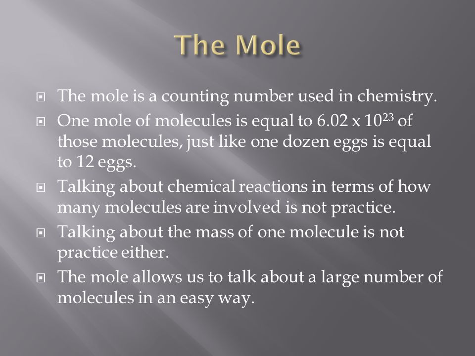 The Mole The mole is a counting number used in chemistry.