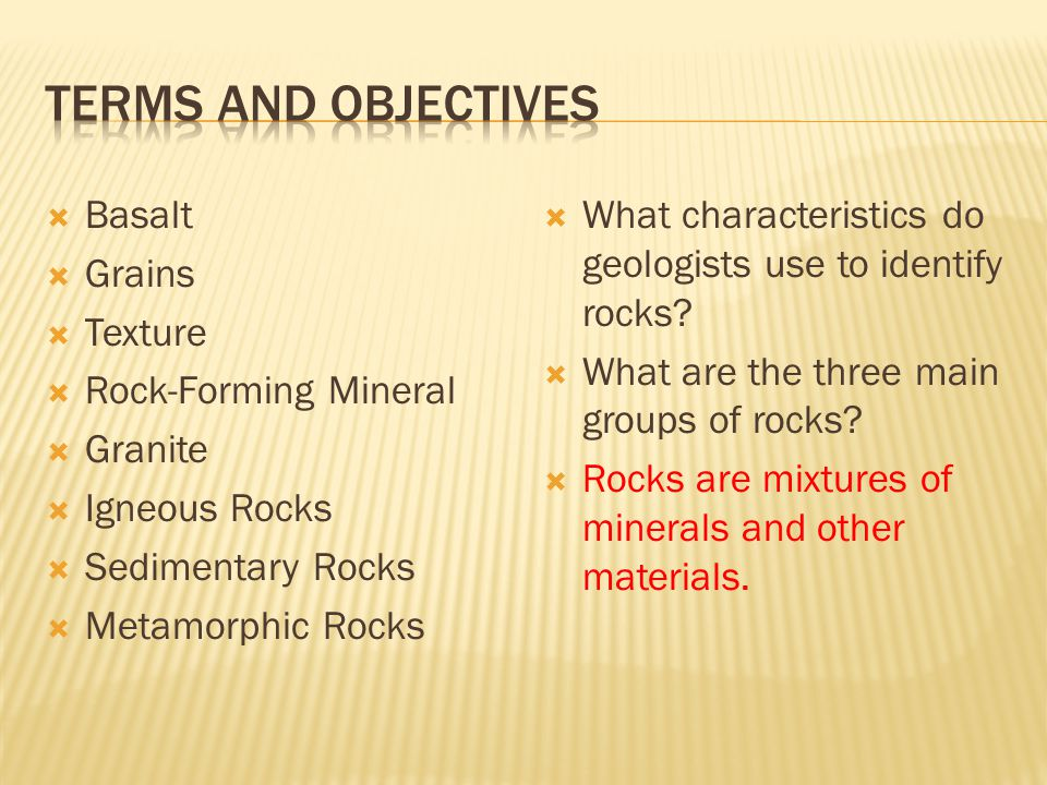 Terms and Objectives Basalt Grains Texture Rock-Forming Mineral
