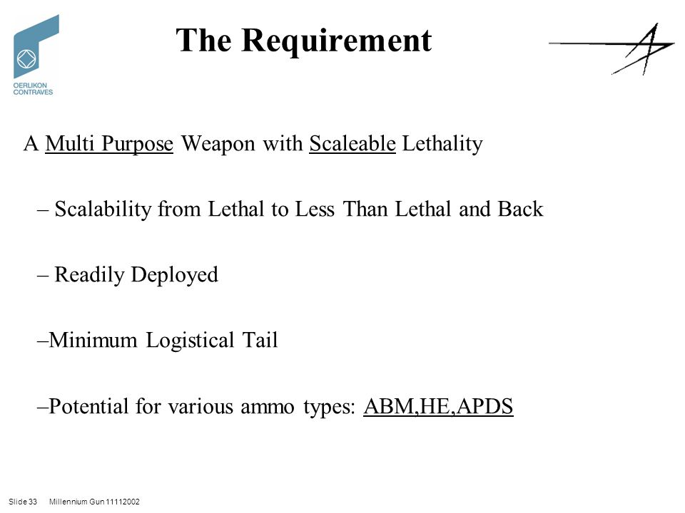 The Requirement A Multi Purpose Weapon with Scaleable Lethality