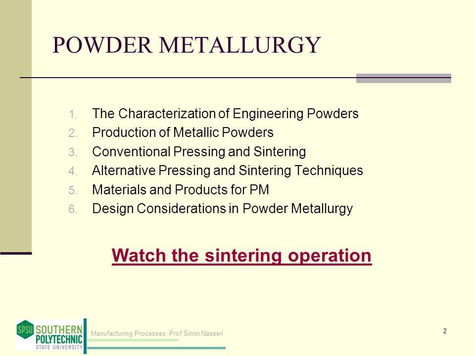 POWDER METALLURGY Watch the sintering operation
