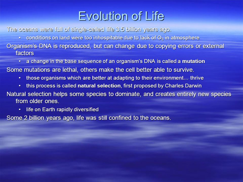 Evolution of Life The oceans were full of single-celled life 3.5 billion years ago.