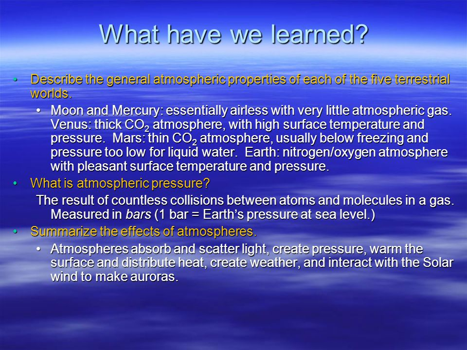 What have we learned Describe the general atmospheric properties of each of the five terrestrial worlds.