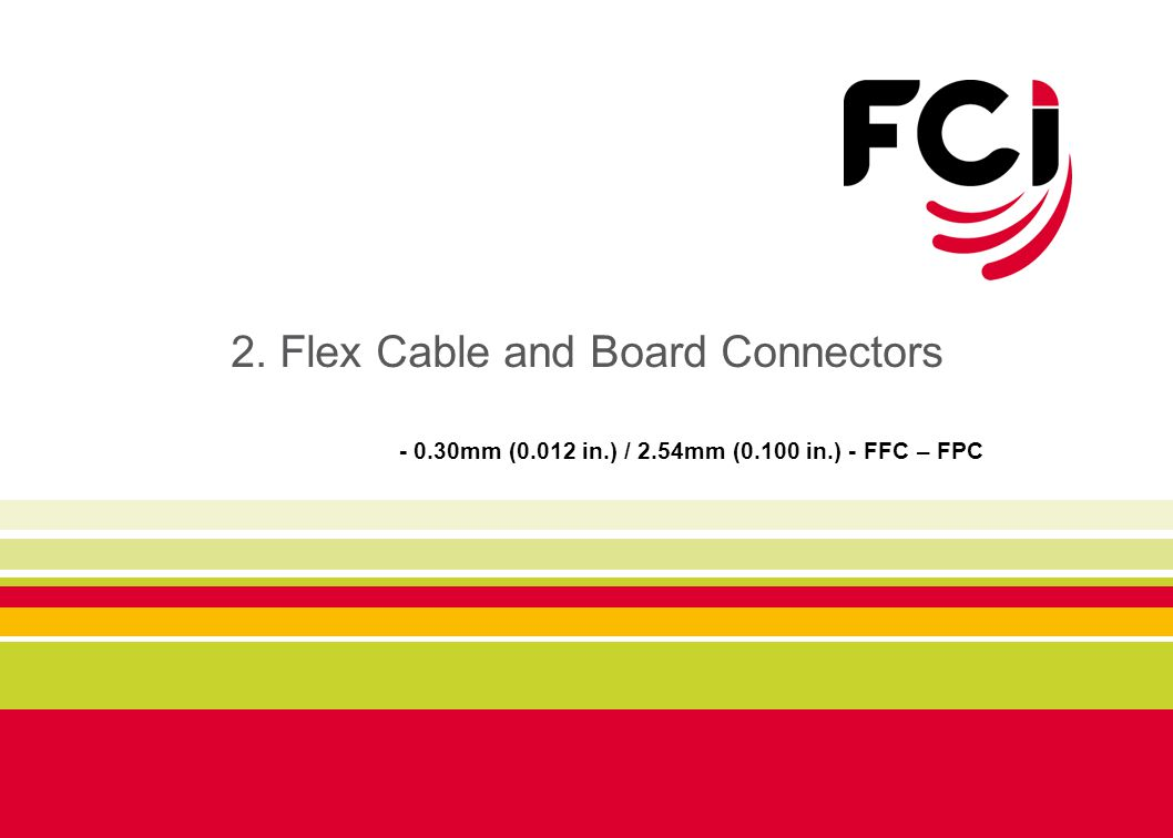 2. Flex Cable and Board Connectors