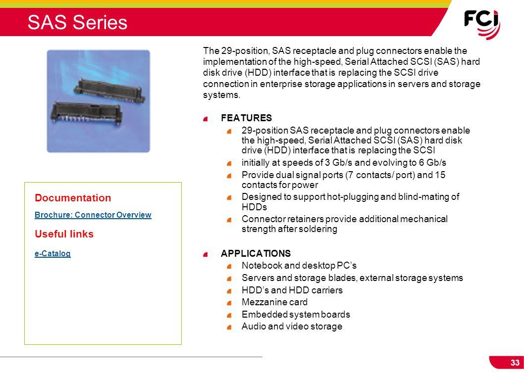 SAS Series Documentation Useful links Brochure: Connector Overview