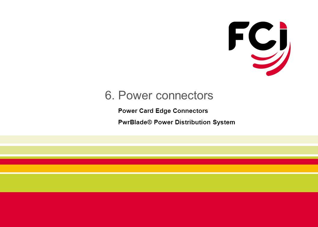 6. Power connectors Power Card Edge Connectors