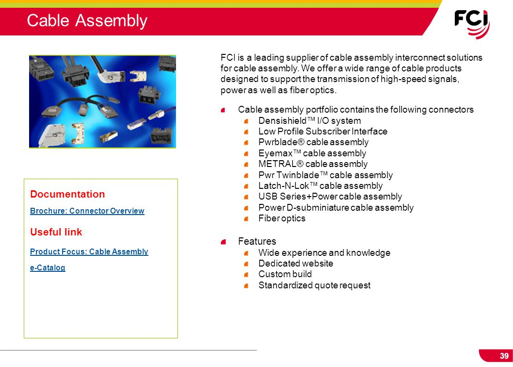 Cable Assembly Documentation Useful link Brochure: Connector Overview
